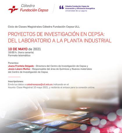 2021_05_10, Invitación Clase magistral Proyectos de Investigación en Cepsa, del laboratorio a la planta industrial