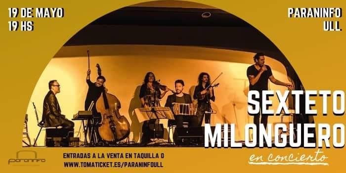El grupo de tango argentino 'El Sexteto Milonguero' trae el domingo su sonido personal y bailable al Paraninfo