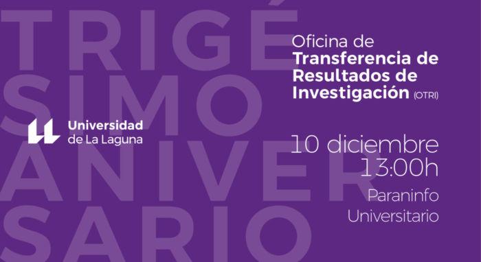 La Universidad de La Laguna celebrará los 30 años de su Oficina de Transferencia de Resultados de Investigación
