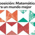 Exposición matemáticas para mejorar la vida